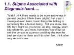 1 1 stigma associated with diagnosis cont
