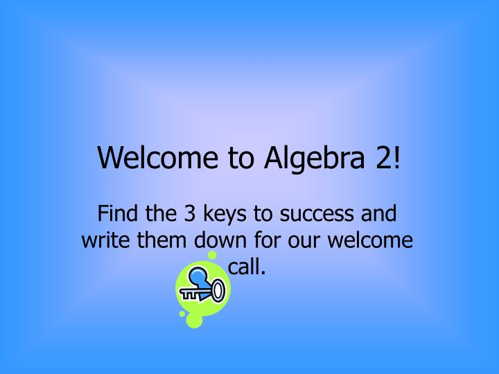welcome to algebra 2 n.