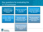 key questions for evaluating the 11 12 curriculum