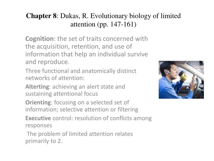 chapter 8 dukas r evolutionary biology of limited attention pp 147 161 n.