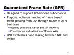 guaranteed frame rate gfr