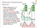 pressure compounded impulse