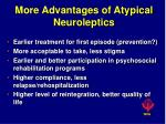 more advantages of atypical neuroleptics