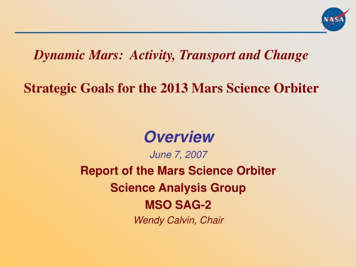 dynamic mars activity transport and change strategic goals for the 2013 mars science orbiter n.