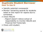 duplicate student borrower how to use it