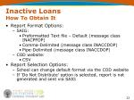 inactive loans how to obtain it1