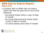 mpn due to expire report what it is