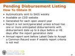 pending disbursement listing how to obtain it