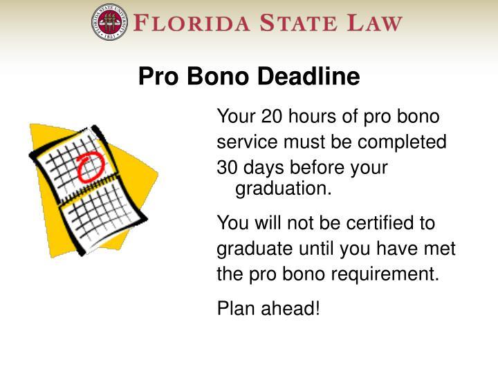 Pro Bono Deadline