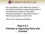 rule 4 3 4 fairness to opposing party and counsel