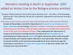 ministers meeting in berlin in september 2003 added an action line to the bologna process entitled