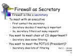 firewall as secretary