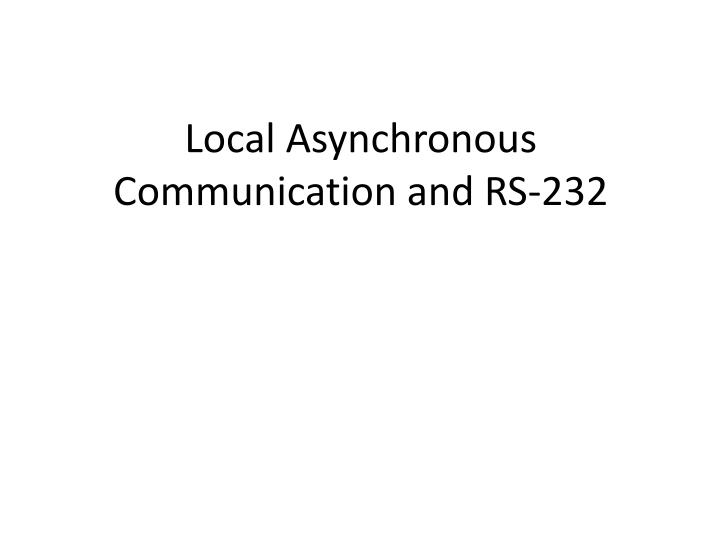 local asynchronous communication and rs 232 n.
