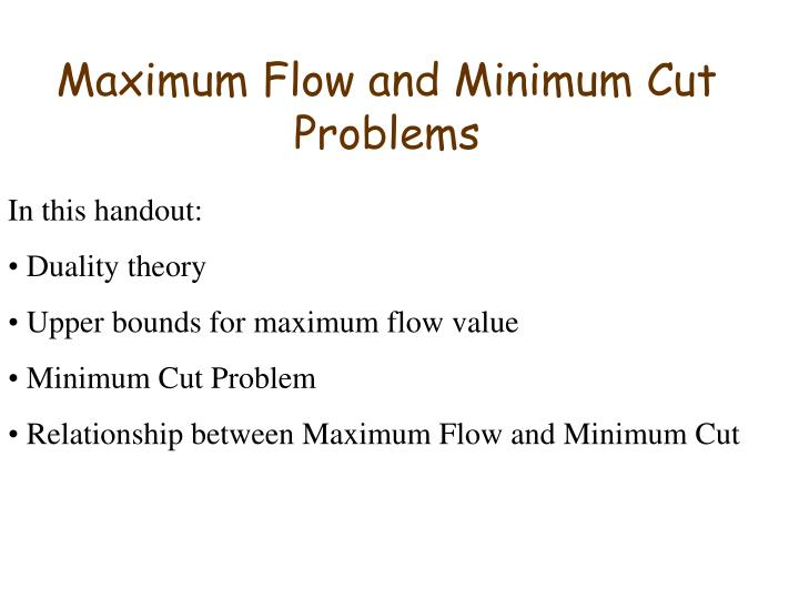 maximum flow and minimum cut problems n.