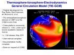 thermosphere ionosphere electrodynamics general circulation model tie gcm