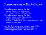consequences of each choice