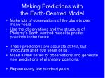 making predictions with the earth centred model