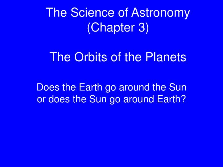 the science of astronomy chapter 3 the orbits of the planets n.