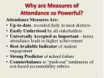why are measures of attendance so powerful