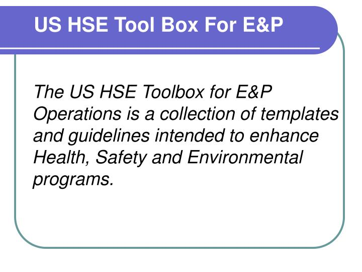 us hse tool box for e p n.
