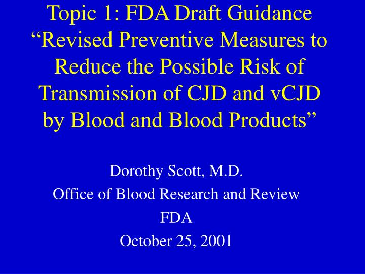 dorothy scott m d office of blood research and review fda october 25 2001 n.