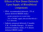 effects of new donor deferrals upon supply of blood blood components