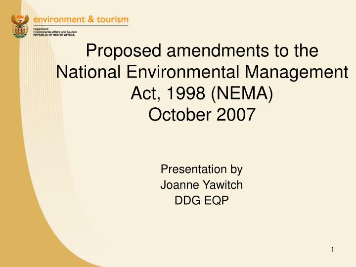 proposed amendments to the national environmental management act 1998 nema october 2007 n.