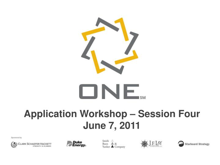 application workshop session four june 7 2011 n.