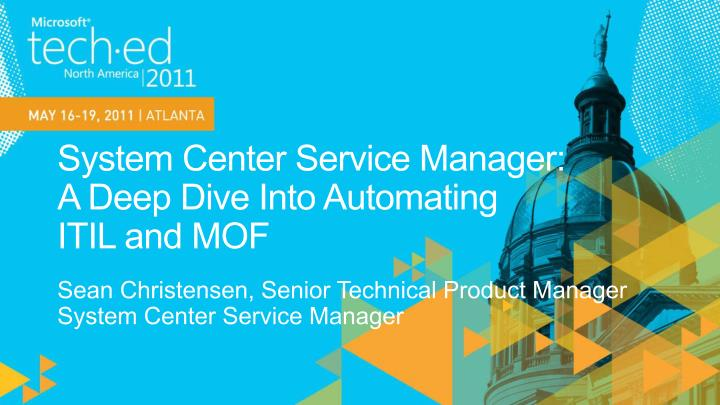 system center service manager a deep dive into automating itil and mof n.