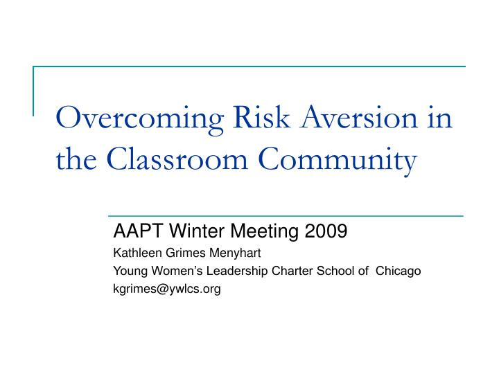 overcoming risk aversion in the classroom community n.