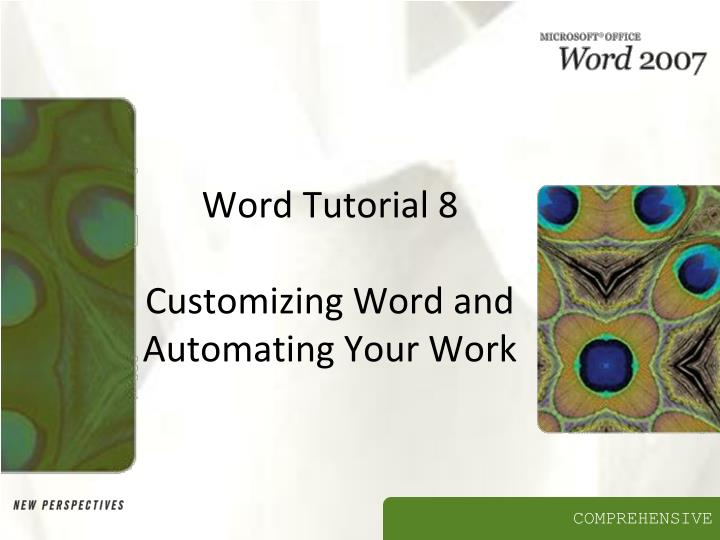 word tutorial 8 customizing word and automating your work n.