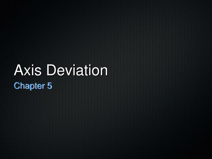 axis deviation n.