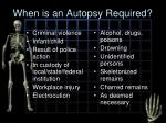 when is an autopsy required