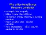 why utilise heat energy recovery ventilation