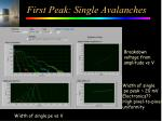 first peak single avalanches