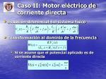 caso ii motor el ctrico de corriente directa2