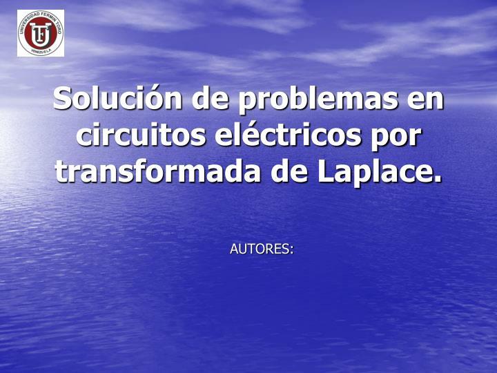 soluci n de problemas en circuitos el ctricos por transformada de laplace n.