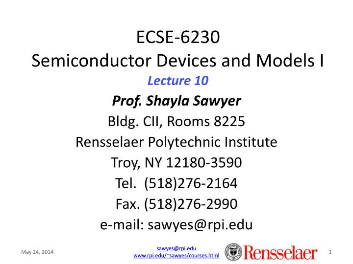 ecse 6230 semiconductor devices and models i lecture 10 n.