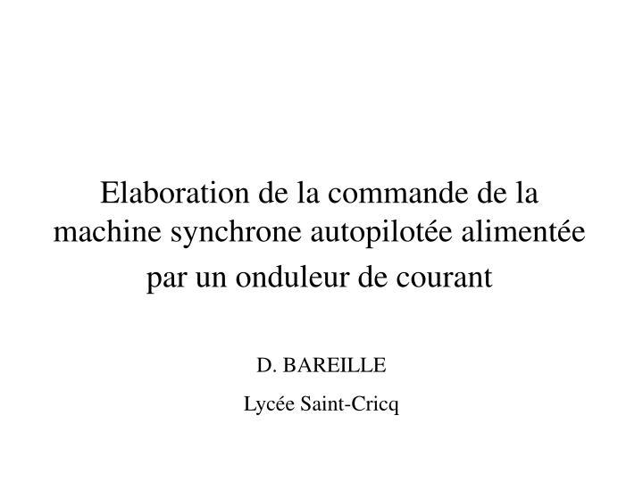 elaboration de la commande de la machine synchrone autopilot e aliment e par un onduleur de courant n.