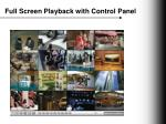 full screen playback with control panel