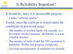 is reliability important