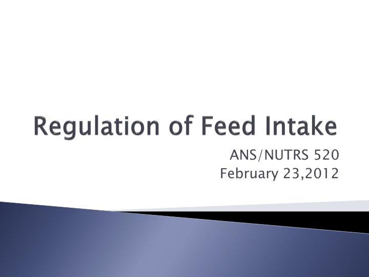 regulation of feed intake n.