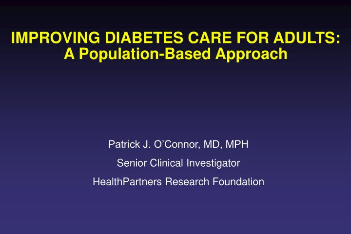 improving diabetes care for adults a population based approach n.