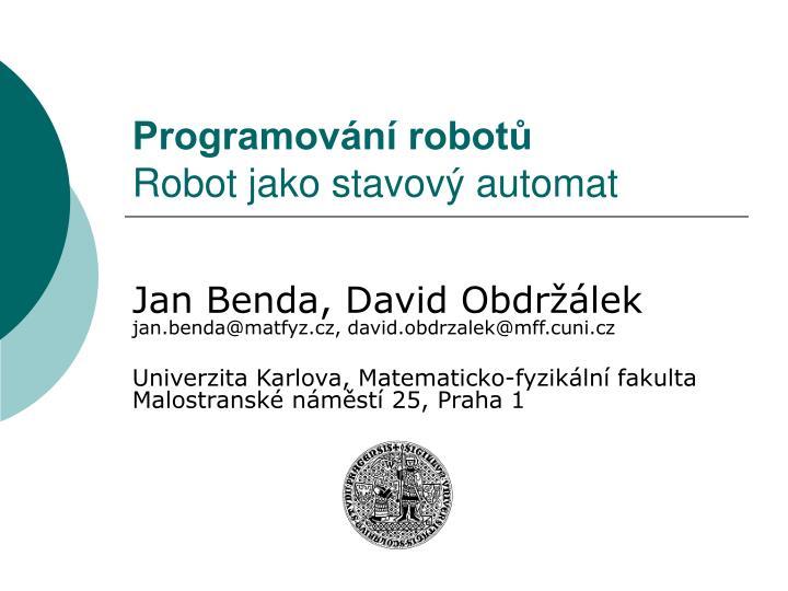 programov n robot robot jako stavov automat n.