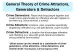 general theory of crime attractors generators detractors