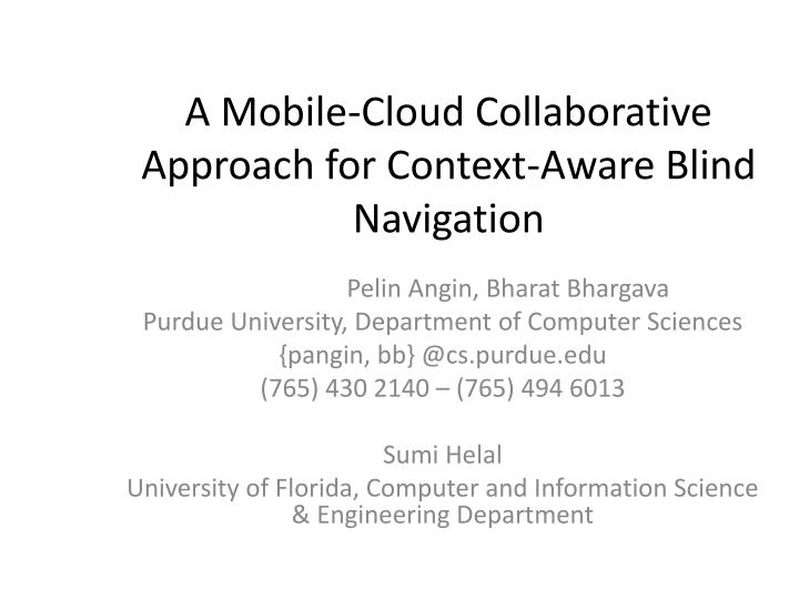 a mobile cloud collaborative approach for context aware blind navigation n.