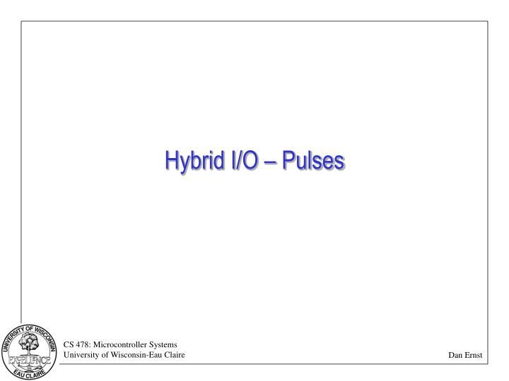 hybrid i o pulses n.