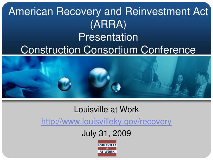 american recovery and reinvestment act arra presentation construction consortium conference n.
