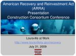 american recovery and reinvestment act arra presentation construction consortium conference