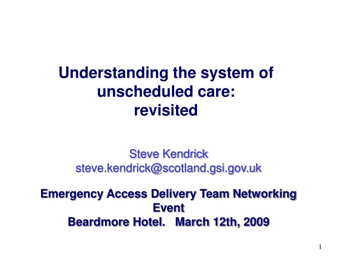 understanding the system of unscheduled care revisited n.